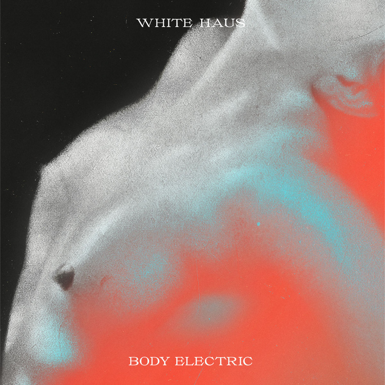 White Haus - Body electric